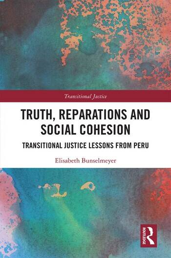 Truth, Reparations and Social Cohesion Transitional Justice Lessons from Peru book cover