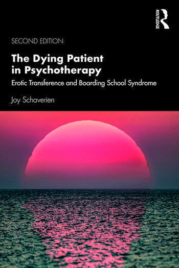 The Dying Patient in Psychotherapy Erotic Transference and Boarding School Syndrome book cover