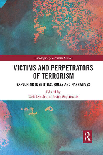 Victims and Perpetrators of Terrorism Exploring Identities, Roles and Narratives book cover