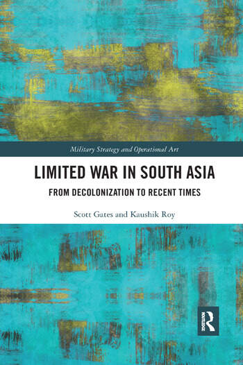 Limited War in South Asia From Decolonization to Recent Times book cover