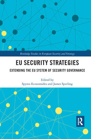 EU Security Strategies Extending the EU System of Security Governance book cover