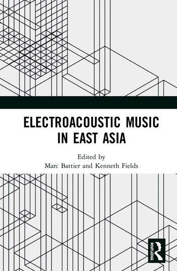 Electroacoustic Music in East Asia book cover