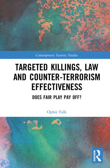 Targeted Killings, Law and Counter-Terrorism Effectiveness Does Fair Play Pay Off? book cover