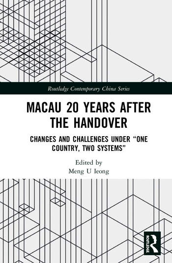 """Macau 20 Years after the Handover Changes and Challenges under """"One Country, Two Systems"""" book cover"""