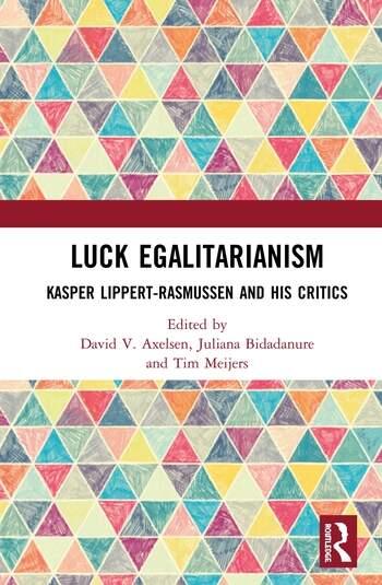 Luck Egalitarianism Kasper Lippert-Rasmussen and His Critics book cover