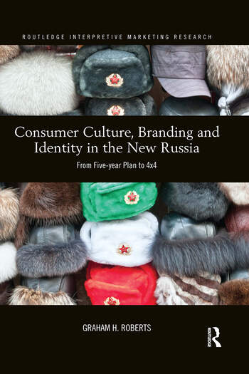 Consumer Culture, Branding and Identity in the New Russia From Five-year Plan to 4x4 book cover