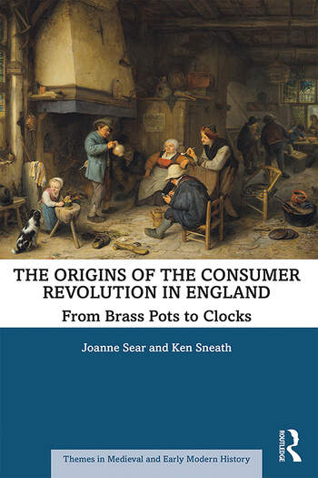 The Origins of the Consumer Revolution in England From Brass Pots to Clocks book cover