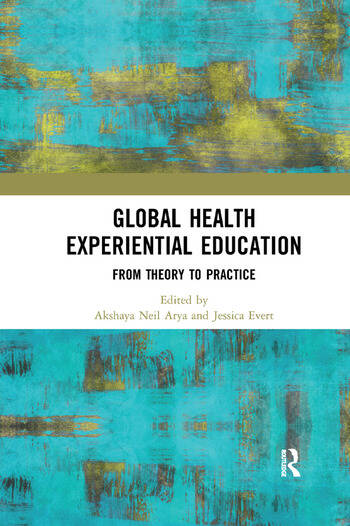 Global Health Experiential Education From Theory to Practice book cover