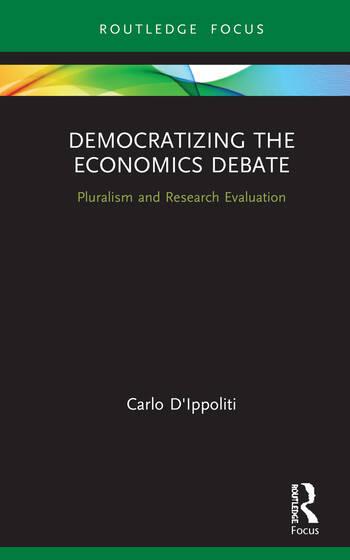 Democratizing the Economics Debate Pluralism and Research Evaluation book cover