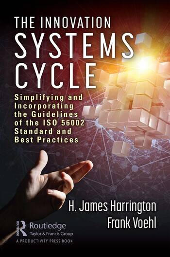 The Innovation Systems Cycle Simplifying and Incorporating the Guidelines of the ISO 56002 Standard and Best Practices book cover