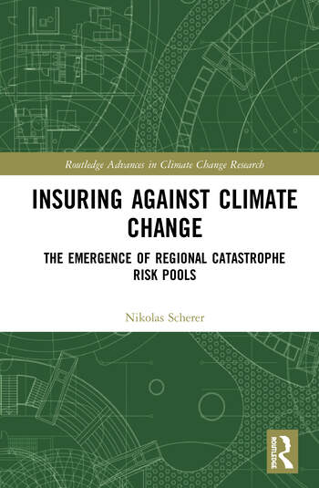 Insuring Against Climate Change The Emergence of Regional Catastrophe Risk Pools book cover