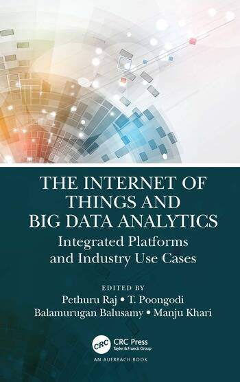 The Internet of Things and Big Data Analytics Integrated Platforms and Industry Use Cases book cover
