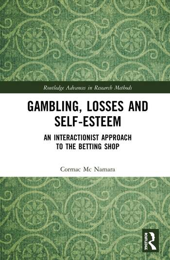 Gambling, Losses and Self-Esteem An Interactionist Approach to the Betting Shop book cover