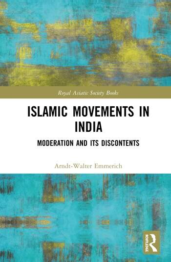 Islamic Movements in India Moderation and its Discontents book cover