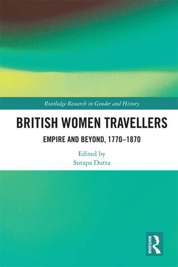 British Women Travellers Empire and Beyond, 1770-1870 book cover