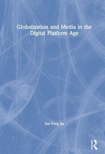 Globalization and Media in the Digital Platform Age book cover