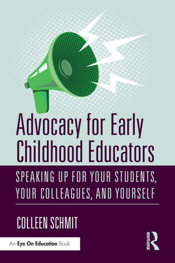 Advocacy for Early Childhood Educators Speaking Up for Your Students, Your Colleagues, and Yourself book cover