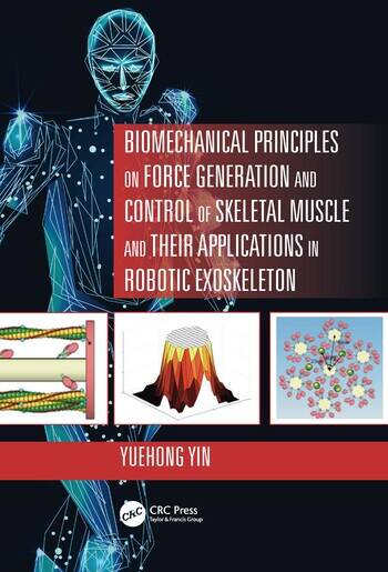Biomechanical Principles on Force Generation and Control of Skeletal Muscle and their Applications in Robotic Exoskeleton book cover