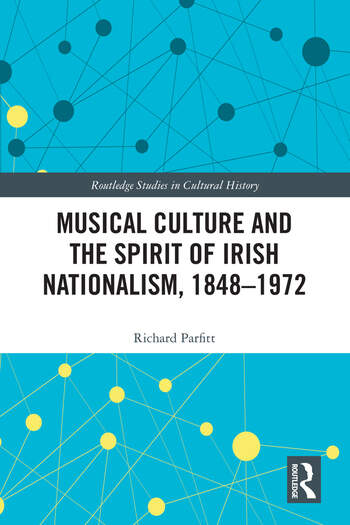 Musical Culture and the Spirit of Irish Nationalism, 1848–1972 book cover