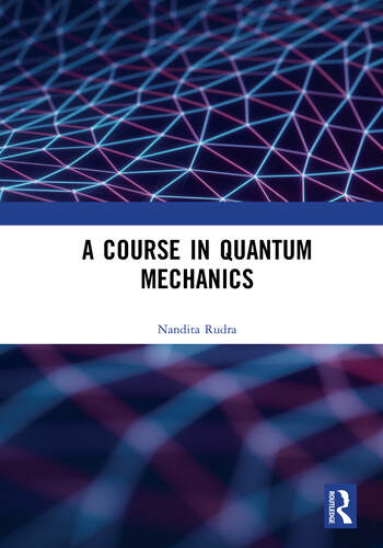 A Course in Quantum Mechanics book cover