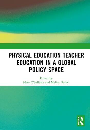 Physical Education Teacher Education in a Global Policy Space book cover
