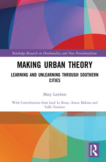Making Urban Theory Learning and Unlearning through Southern Cities book cover