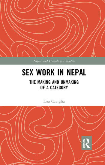 Sex Work in Nepal The Making and Unmaking of a Category book cover