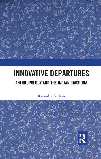 Innovative Departures Anthropology and the Indian Diaspora book cover