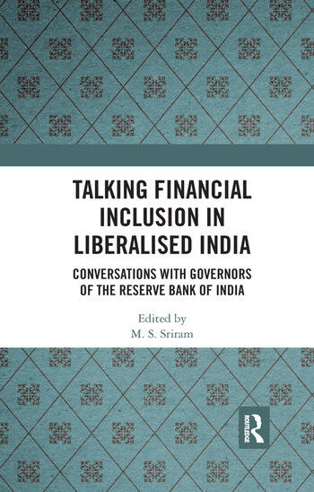 Talking Financial Inclusion in Liberalised India Conversations with Governors of the Reserve Bank of India book cover