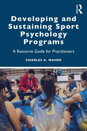 Developing and Sustaining Sport Psychology Programs A Resource Guide for Practitioners book cover