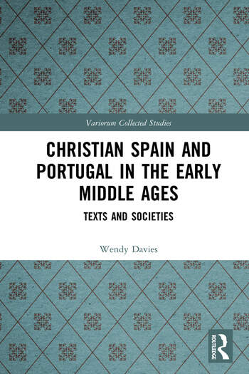 Christian Spain and Portugal in the Early Middle Ages Texts and Societies book cover
