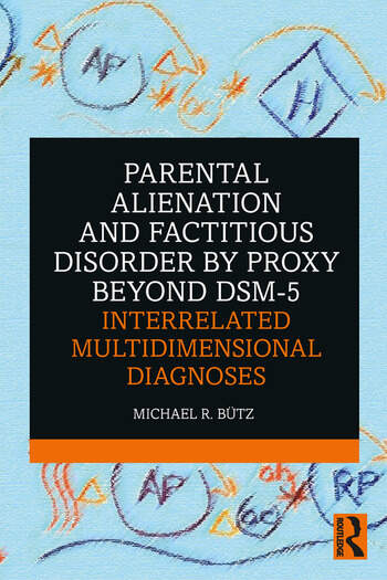 Parental Alienation and Factitious Disorder by Proxy Beyond DSM-5 Interrelated Multidimensional Diagnoses book cover