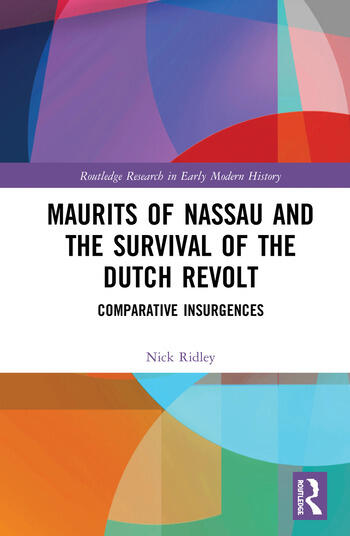 Maurits of Nassau and the Survival of the Dutch Revolt Comparative Insurgences book cover