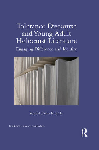 Tolerance Discourse and Young Adult Holocaust Literature Engaging Difference and Identity book cover