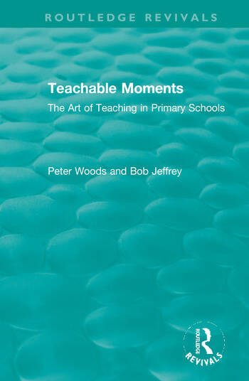 Teachable Moments The Art of Teaching in Primary Schools book cover
