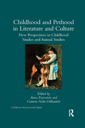 Childhood and Pethood in Literature and Culture New Perspectives in Childhood Studies and Animal Studies book cover