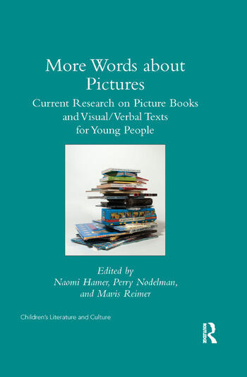More Words about Pictures Current Research on Picturebooks and Visual/Verbal Texts for Young People book cover