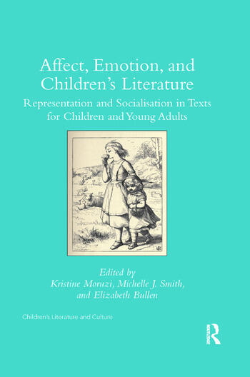 Affect, Emotion, and Children's Literature Representation and Socialisation in Texts for Children and Young Adults book cover