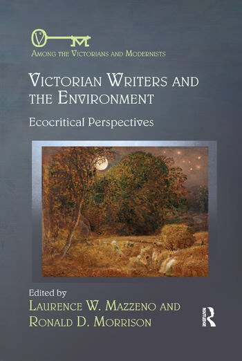 Victorian Writers and the Environment Ecocritical Perspectives book cover