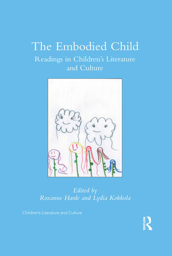 The Embodied Child Readings in Children's Literature and Culture book cover