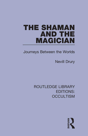 The Shaman and the Magician Journeys Between the Worlds book cover