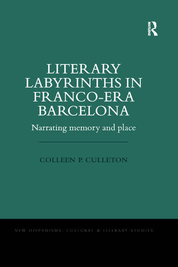 Literary Labyrinths in Franco-Era Barcelona Narrating Memory and Place book cover