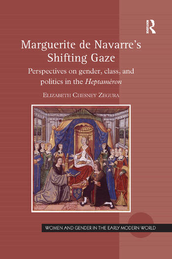 Marguerite de Navarre's Shifting Gaze Perspectives on gender, class, and politics in the Heptaméron book cover