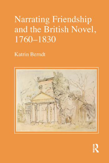 Narrating Friendship and the British Novel, 1760-1830 book cover