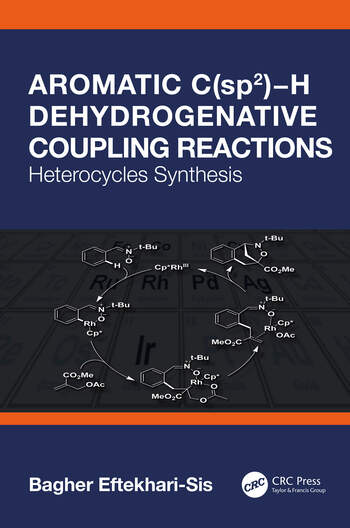 Aromatic C(sp2)−H Dehydrogenative Coupling Reactions Heterocycles Synthesis book cover