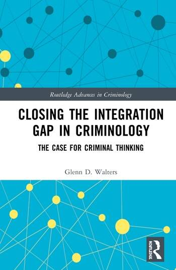 Closing the Integration Gap in Criminology The Case for Criminal Thinking book cover