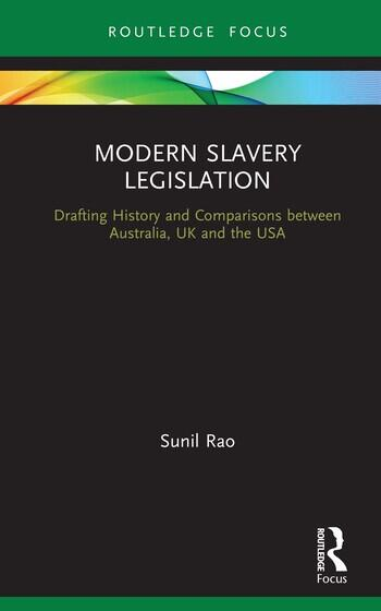 Modern Slavery Legislation Drafting History and Comparisons between Australia, UK and the USA book cover