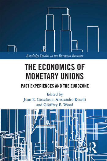 The Economics of Monetary Unions Past Experiences and the Eurozone book cover