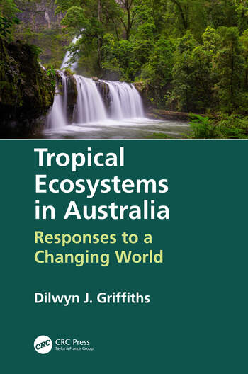 Tropical Ecosystems in Australia Responses to a Changing World book cover