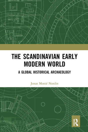 The Scandinavian Early Modern World A Global Historical Archaeology book cover
